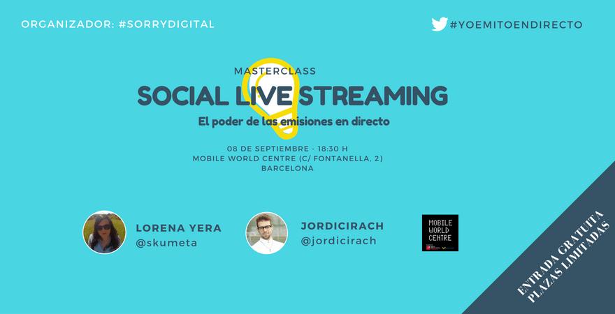 Masterclass: Social Live Streaming, el poder de las emisiones en directo