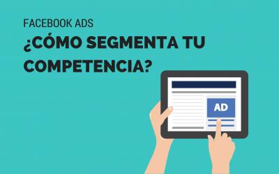 Facebook Ads: espía a tu competencia