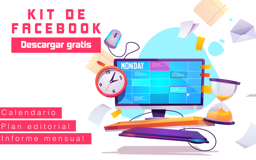 [DESCARGABLE] Kit de plantillas para Facebook: calendario, plan editorial e informe de resultados